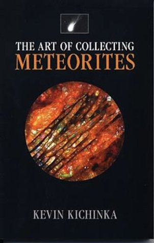 The Art of Collecting Meteorites Kevin Kichinka