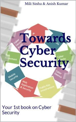 Towards Cyber Security  by  Mili Sinha