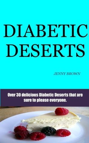 Diabetic Desserts  by  Jenny Brown