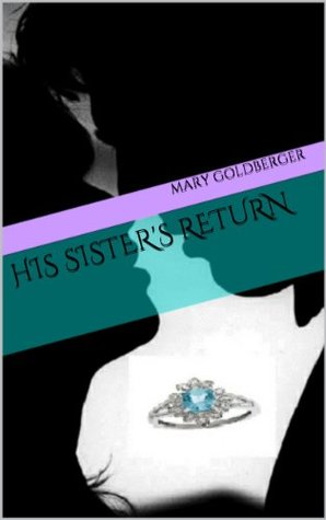 his sisters return Mary Goldberger