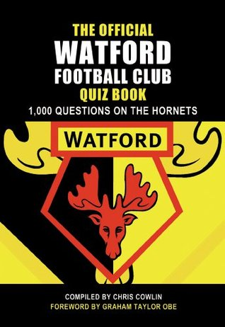 The Official Watford Football Club Quiz Book Chris Cowlin