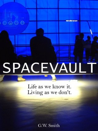 SPACEVAULT (a young adult science fiction novel)  by  G.W. Smith