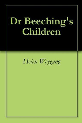 Dr Beechings Children Helen Weygang