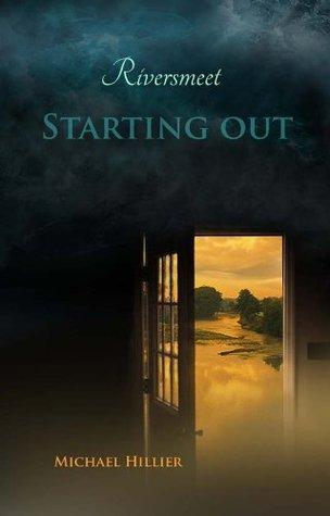 Riversmeet - Starting Out Michael Hillier