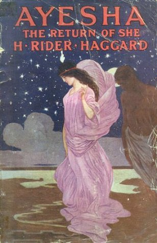 Ayesha The Return of She  by  H. Rider Haggard