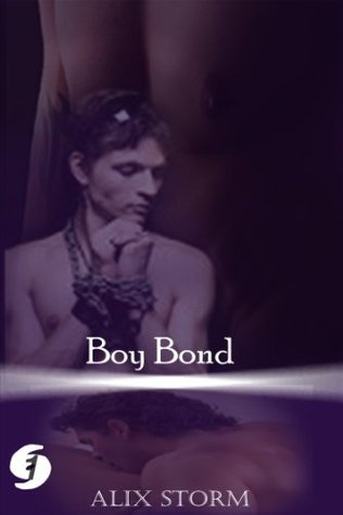 Boy Bond (Storm Intensity: Category 1 - Bound  by  Surprise) by Alix Storm