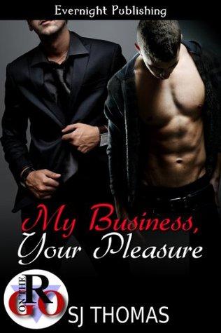 My Business, Your Pleasure S.J. Thomas