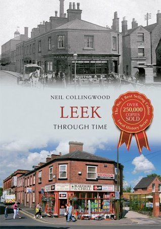 Leek Through Time  by  Neil Collingwood