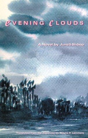 Evening Clouds: A Novel  by  Junzo Shono