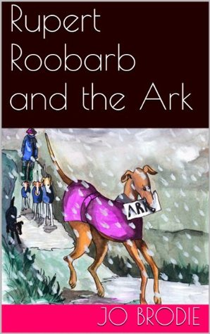 Rupert Roobarb and the Ark Jo Brodie