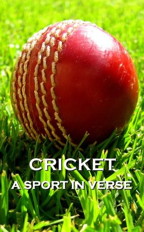 Cricket, A Sport In Verse  by  G.K. Chestertom