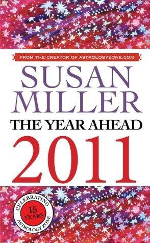 SUSAN MILLER THE YEAR AHEAD 2011  by  Susan  Miller