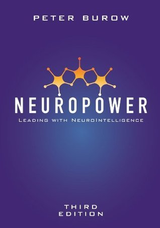 NeuroPower: Leading with NeuroIntelligence  by  Peter Burow