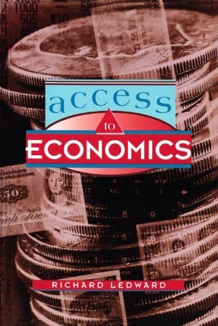 Access to Economics: A Complete Learning Text Richard Ledward