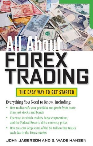 All About Forex Trading (All About Series)  by  John Jagerson