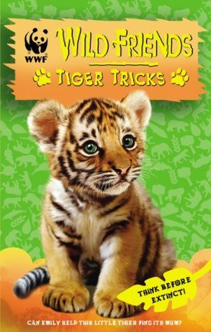 WWF Wild Friends: Tiger Tricks: Book 2  by  Linda Chapman