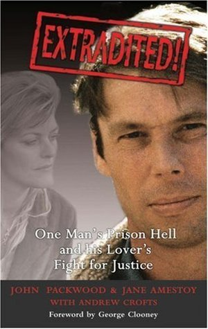 Extradited! - One Mans Prison Hell and his Lovers Fight for Justice Jane Amestoy