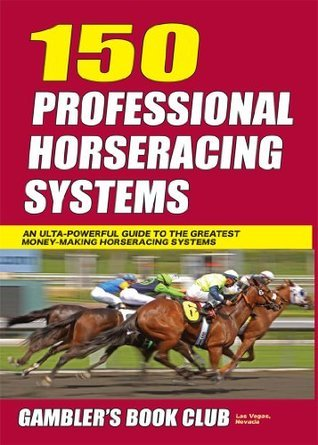150 Professional Horse Racing Systems  by  Gbc Press