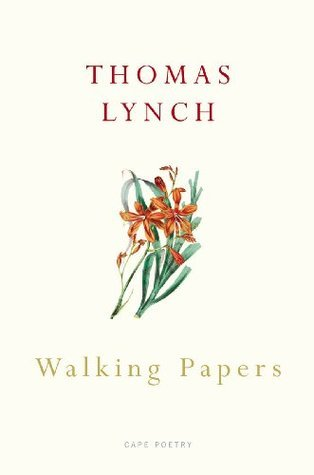 Walking Papers  by  Thomas Lynch