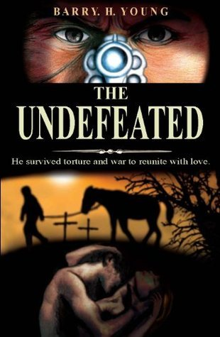 The Undefeated  by  Barry H. Young
