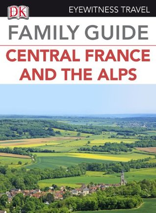Central France & the Alps  by  DK Publishing