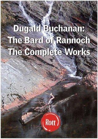 Dugald Buchanan: The Bard of Rannoch Dugald Buchanan