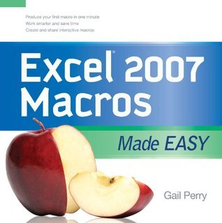 EXCEL 2007 MACROS MADE EASY (Made Easy Series) Gail Perry