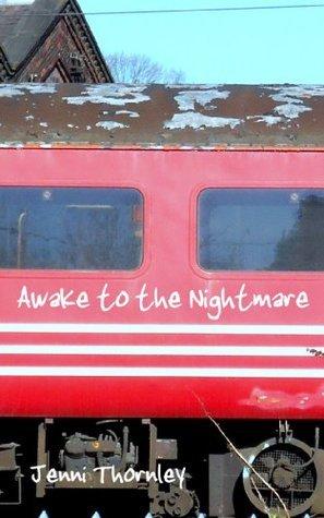 Awake to the Nightmare Jenni Thornley