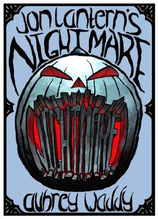 Jon Lanterns Nightmare Aubrey Waddy