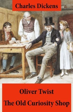 Oliver Twist + The Old Curiosity Shop: 2 Unabridged Classics, Illustrated Charles Dickens