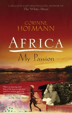 Africa, My Passion Corinne Hofmann