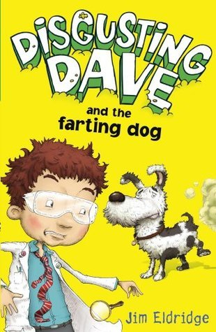 Disgusting Dave And The Farting Dog  by  Jim Eldridge