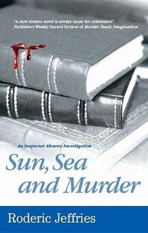 Sun, Sea and Murder (Inspector Alvarez Novels)  by  Roderic Jeffries