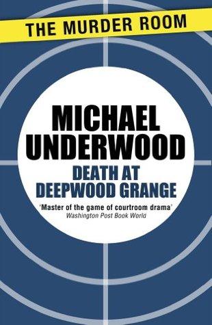 Death at Deepwood Grange  by  Michael Underwood