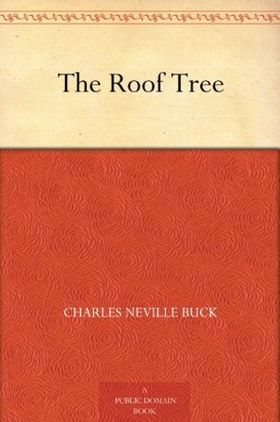 The Roof Tree Charles Neville Buck