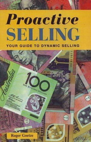 Proactive Selling  by  Roger Goetze