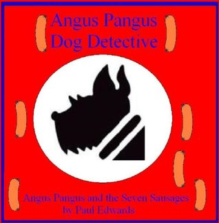 Angus Pangus and the Seven Sausages Paul          Edwards