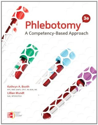 Phlebotomy: A Competency-Based Approach  by  Kathryn A. Booth