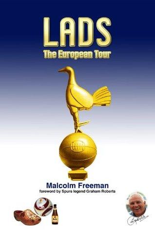 LADS - The European Tour  by  Malcolm Freeman