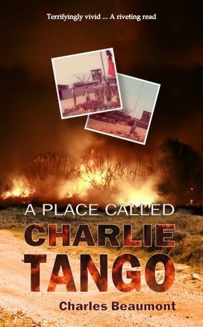 A Place Called Charlie Tango  by  Charles Beaumont