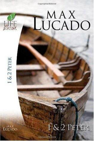 1 & 2 Peter  by  Max Lucado