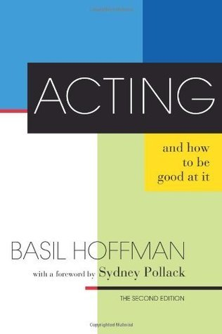 Acting and How to Be Good at It: The Second Edition  by  Basil Hoffman