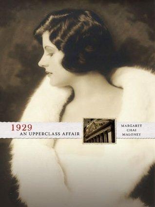 1929 An Upper class Affair  by  Margaret Chai Maloney