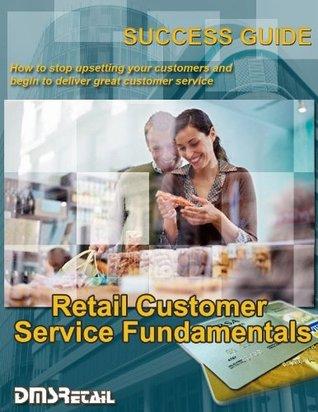 Retail Customer Service Fundamentals  by  Matt Parmaks