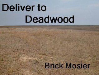 Deliver to Deadwood (Trampus Series)  by  Brick Mosier