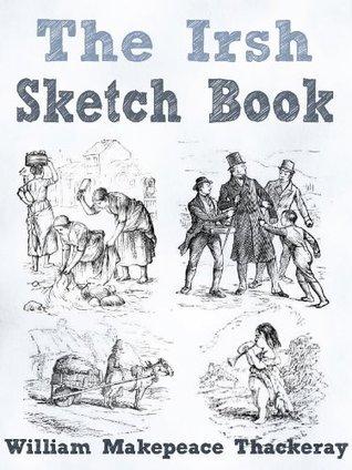 The Irish Sketch-book William Makepeace Thackeray