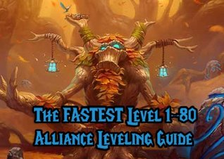 World of Warcraft Fastest Alliance Leveling 1-80 Guide  by  Joshua Abbott