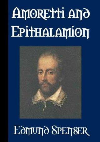 Amoretti And Epithalamion Edmund Spenser
