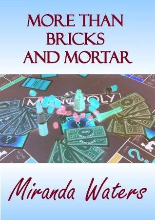 More Than Bricks And Mortar  by  Miranda Waters
