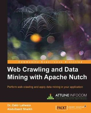 Web Crawling and Data Mining with Apache Nutch  by  Dr. Zakir Laliwala